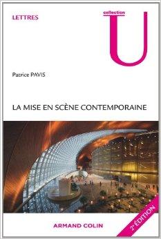 La mise en scène contemporaine – dialogue de/avec Patrice Pavis