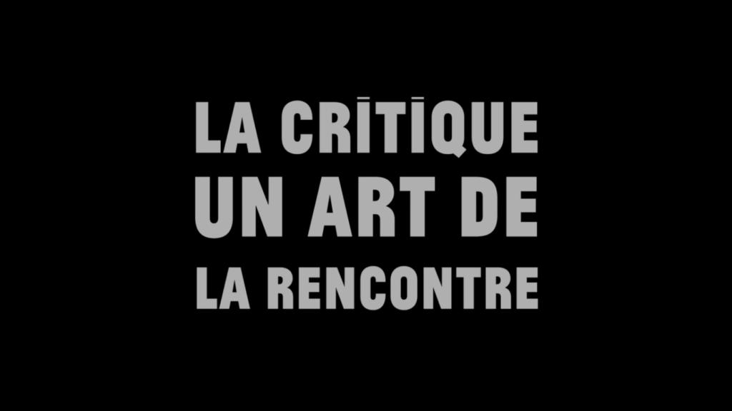 Le critique : Un art de la rencontre